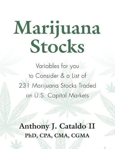 Marijuana Stocks  Variables For You To Consider   A List Of 231 Marijuana Stocks Traded On U S  Capital Markets