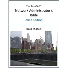 The AutoCAD Network Administrator's Bible, 2013 Edition