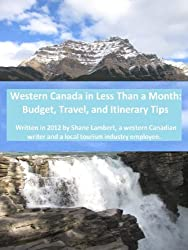 Western Canada in Less Than a Month: Budget, Travel, and Itinerary Tips