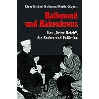 """Halbmond und Hakenkreuz. Das """"Dritte Reich"""", die Araber und Palästina."""