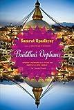 Buddha's Orphans, Samrat Upadhyay, 054746990X