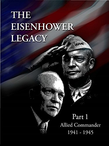 The Eisenhower Legacy: Supreme Commander 1941-1945 (Eisenhower Gi Joe)