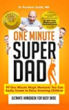 img - for One Minute Super Dad: 99 One Minute methods to raise positive, confident and healthy children (One Minute Magics Book 1) book / textbook / text book