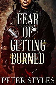 Fear of Getting Burned (Eternal Flame Book 1) by [Styles, Peter]