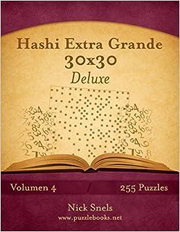 Book Hashi Extra Grande 30x30 Deluxe - Volumen 4 - 255 Puzzles: Volume 4