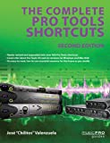 "The Complete Pro Tools Shortcuts, Jose ""Chilitos"" Valenzuela, 142349279X"