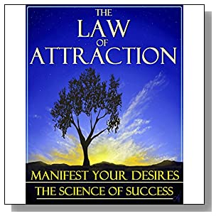 The Law of Attraction: Manifest Your Desires! Law of Attraction Planner, Manifesting Love, Law of Attraction for Beginners, God's Law of Attraction, Key to Living the Law of Attraction