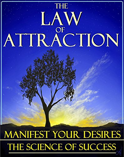 The Law of Attraction: Manifest Your Desires! Law of Attraction Planner, Manifesting Love, Law of Attraction for Beginners, God's Law of Attraction, Key to Living the Law of (Essential Law Life)