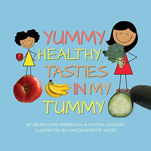 Yummy Healthy Tasties In My Tummy (English Edition)
