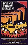 img - for Dying from Dioxin: A Citizen's Guide to Reclaiming our Health and Rebuilding Democracy book / textbook / text book