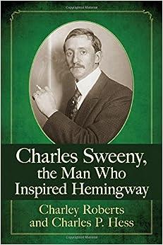 Charles Sweeny, the Man Who Inspired Hemingway
