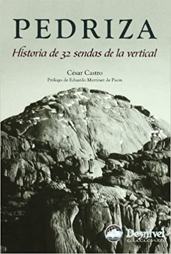 Pedriza. Historia de las 32 Sendas de la Vertical: Amazon.es ...
