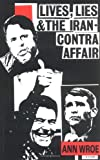 Lives, Lies and the Iran-Contra Affair, Ann Wroe, 1850435588