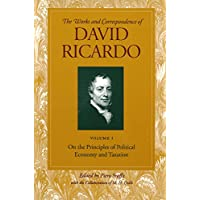Works and Correspondence of David Ricardo: On the Principles of Political Economy and Taxation v. 1: On the Principles…
