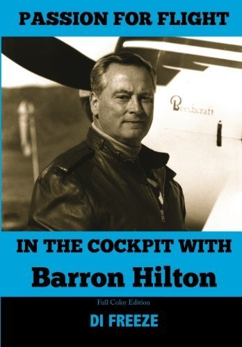 In the Cockpit with Barron Hilton (Passion for Flight) (Volume 4) by Freeze, Di (2013) Paperback