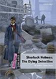 The dominoes quick starters: Sher holmes. Dying detective. Per la Scuola elementare. Con CD Audio formato MP3