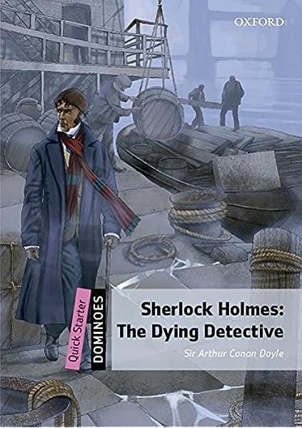 Dominoes Quick Starter. Sherlock Holmes Dying Detective MP3 Pack: Amazon.es: Conan Doyle, Sir Arthur: Libros