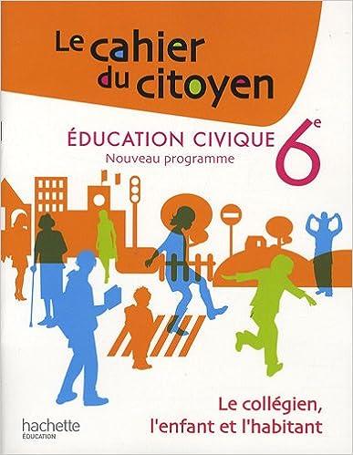 Télécharger en ligne Education civique 6e : Le collégien, l'enfant et l'habitant pdf, epub