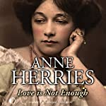 Love Is Not Enough | Anne Herries