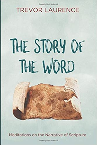 The Story of the Word: Meditations on the Narrative of