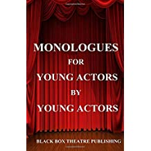 Monologues for Young Actors by Young Actors (Gusto Theatre Company Publications) (Volume 1)