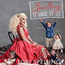 Spelling It Like It Is Audiobook by Tori Spelling Narrated by Tori Spelling