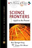 Science Frontiers, 1946-2001, Ray Spangenburg and Diane Moser, 081604855X