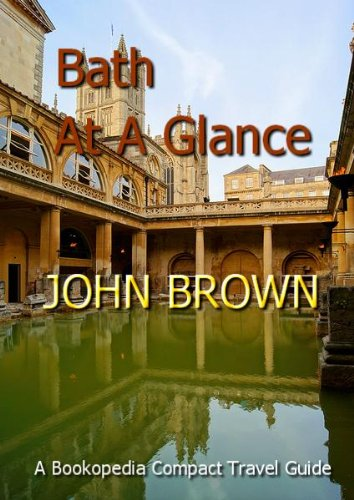 Bristol Pump - Bath at A Glance (UK At A Glance Book 1)