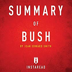 Summary of Bush by Jean Edward Smith | Includes Analysis