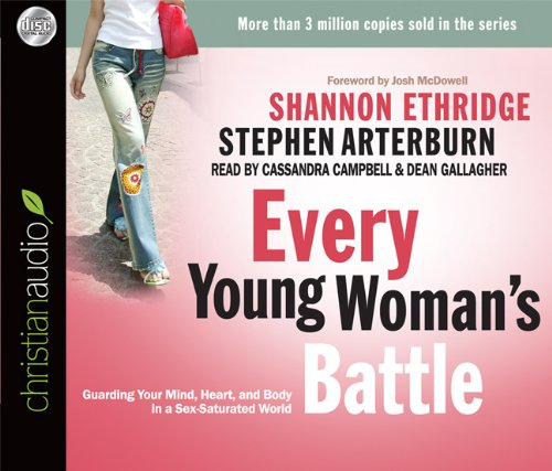 Every Young Woman's Battle: Guarding Your Mind, Heart, and Body in a Sex-Saturated World by christianaudio (Image #2)