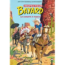 INSPECTEUR BAYARD T.13 : CA CHAUFFE À TEXICO