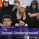 The Rough Guide to the Velvet Underground (Rough Guide Music Guides)