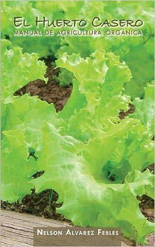 Amazon.com: El Huerto Casero. Manual De Agricultura Organica ...