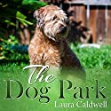 The Dog Park Audiobook by Laura Caldwell Narrated by Therese Plummer