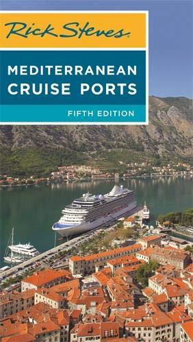 Rick Steves Mediterranean Cruise Ports (Rick Steves Travel Guide) (Best Mediterranean Cruises 2019)