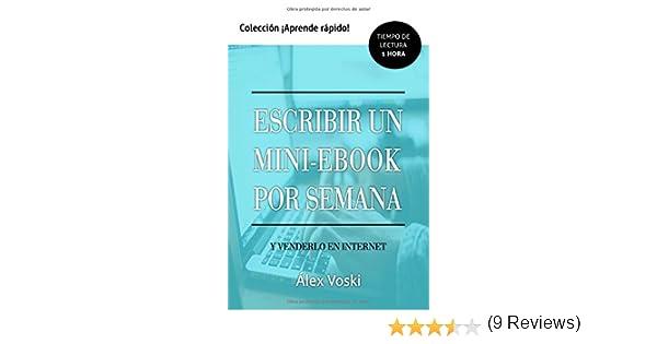 Escribir un mini-ebook por semana y venderlo en Internet: Escribe ...