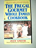 The Frugal Gourmet Whole Family Cookbook, Jeff Smith, 0380720620