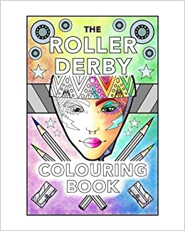 amazoncom the roller derby colouring book 9781535576949 shona penny books