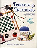 img - for Trinkets & Treasures Cherished Mementos for Sewers & Crafters Combining Imagination and Creativity (Bernina Machine Mastery Series) book / textbook / text book