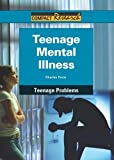img - for Teenage Mental Illness (Compact Research: Teenage Problems) by Charles Cozic (2011-08-01) book / textbook / text book