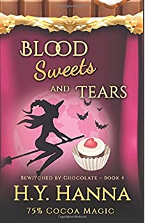 Blood Sweets And Tears BEWITCHED BY CHOCOLATE SERIES Book 4