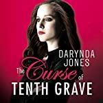 The Curse of Tenth Grave | Darynda Jones