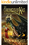 The Chronicles of Kale: A Dragon's Awakening (Book 1)