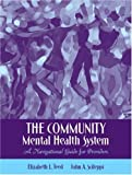 img - for The Community Mental Health System: A Navigational Guide for Providers by Elizabeth L. Teed (2006-11-30) book / textbook / text book