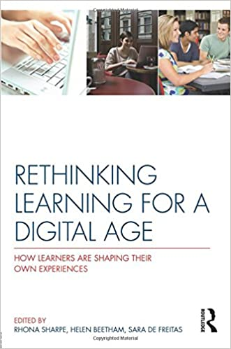 rethinking learning for a digital age how learners are shaping their own experiences