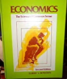 Economics, the Science of Common Sense, Elbert V. Bowden, 0538089202