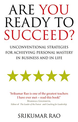 [D0wnl0ad] Are You Ready to Succeed?: Unconventional strategies for achieving personal mastery in business and [D.O.C]