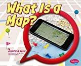 What Is a Map?, Jennifer M. Besel, 1476530815