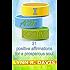 I Am Positive: 31 Positive Affirmations For A Prosperous Soul (Negative Self Talk)