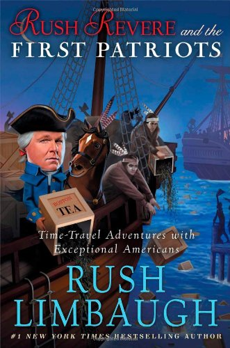Rush Revere and the First Patriots: Time-Travel Adventures With Exceptional Americans